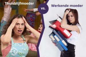 Werkende moeder vs thuisblijfmoeder